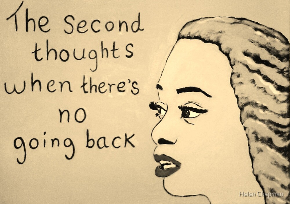 The Second Thoughts When There's No Going Back by Helen Chapman
