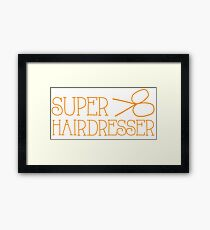 Super hairdresser Framed Print