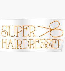 Super hairdresser Poster