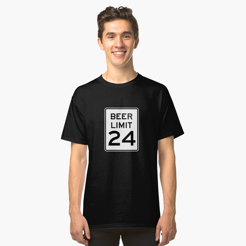 BEER LIMIT 24 Classic T-Shirt Front
