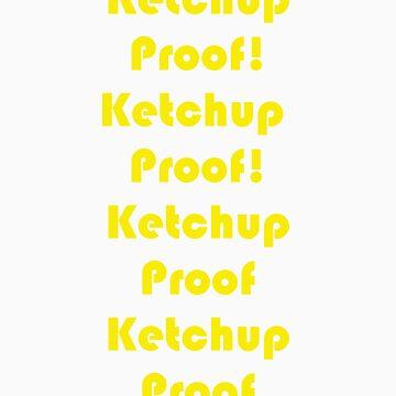 Ketchup Proof! by Niknakpatywk119