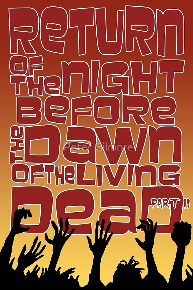 Return of the Night before the Dawn of the Living Dead pt2 by SquareDog
