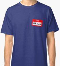 Not Sure... Classic T-Shirt