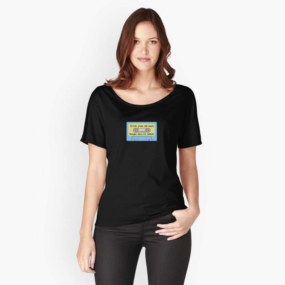 Driver Picks the Music, Shotgun Shuts His Cakehole (blue) Women's Relaxed Fit T-Shirt Front