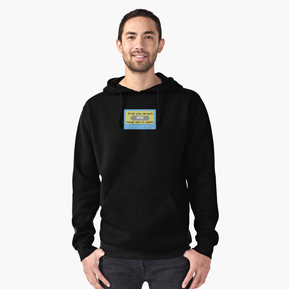 Driver Picks the Music, Shotgun Shuts His Cakehole (blue) Pullover Hoodie Front