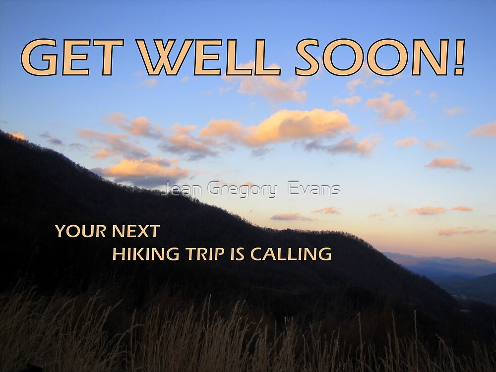 GET WELL SOON, MY FRIEND! by Jean Gregory  Evans