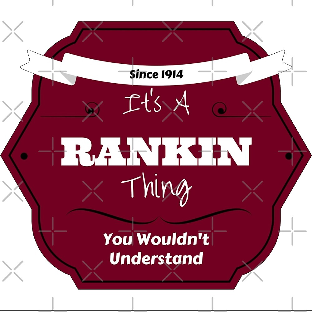 It's A Rankin Thing, You Wouldn't Understand by AllisonDawn15