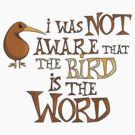 I was not aware that the bird is the word by digerati