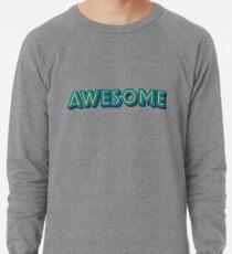 Awesome Lightweight Sweatshirt