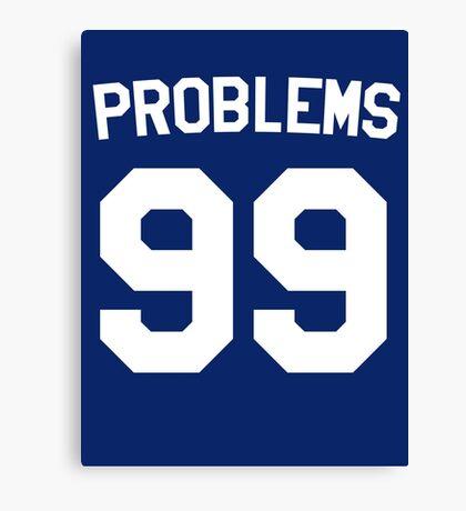 Problems 99 Canvas Print