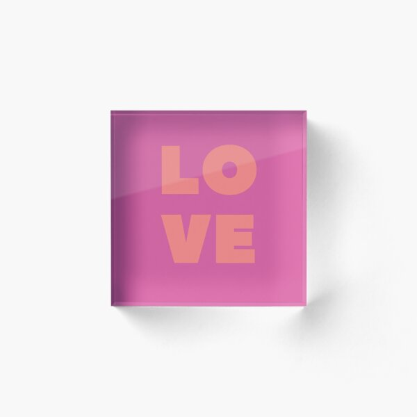 All we need is L O V E Acrylic Block