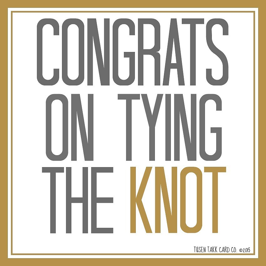 Congrats On Tying The Knot by tusentakkcards