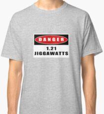 WARNING: 1.21 Jiggawatts! Classic T-Shirt