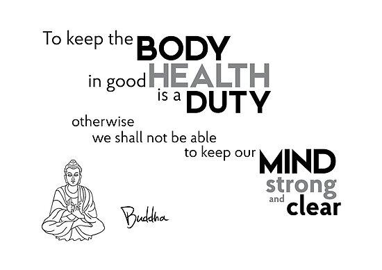 keep the body in good health - buddha by razvandrc