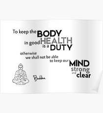 keep the body in good health - buddha Poster