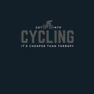 Get Into Cycling, It's Cheaper Than Therapy. Perfect gift for cyclists and bicycle enthusiasts, by tiokvadrat