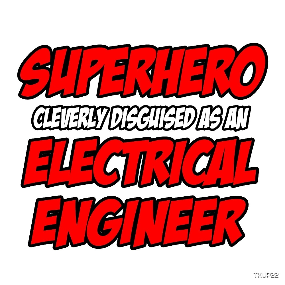Superhero Cleverly Disguised as an Electrical Engineer by TKUP22