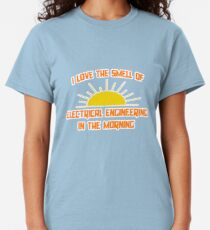 I Love The Smell of Electrical Engineering in the Morning Classic T-Shirt