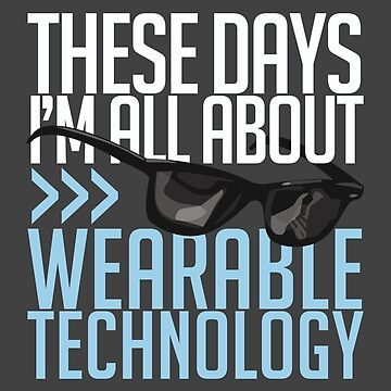 Wearable Technology by Styl0