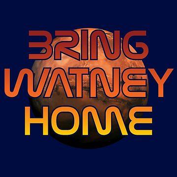 Bring Watney Home by DMCanham