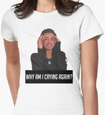 WHY AM I CRYING AGAIN Women's Fitted T-Shirt