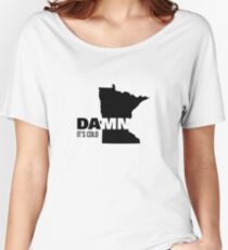 Apathetic State Advertising - Minnesota - DAMN It's Cold Women's Relaxed Fit T-Shirt