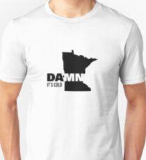 Apathetic State Advertising - Minnesota - DAMN It's Cold Unisex T-Shirt
