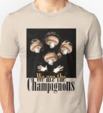We are the champignons Unisex T-Shirt