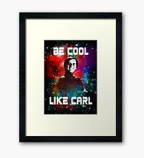 Be Cool Like Carl Framed Print