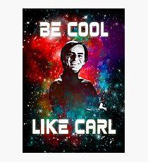 Be Cool Like Carl Photographic Print