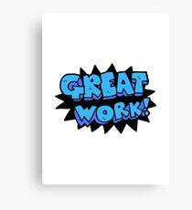 Great Work Canvas Print