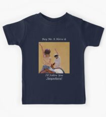 Buy Me A Horse & I'll Follow You Anywhere! Kids Clothes