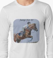 Jump For It! Horse T-Shirt Long Sleeve T-Shirt