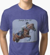 Jump For It! Horse T-Shirt Tri-blend T-Shirt