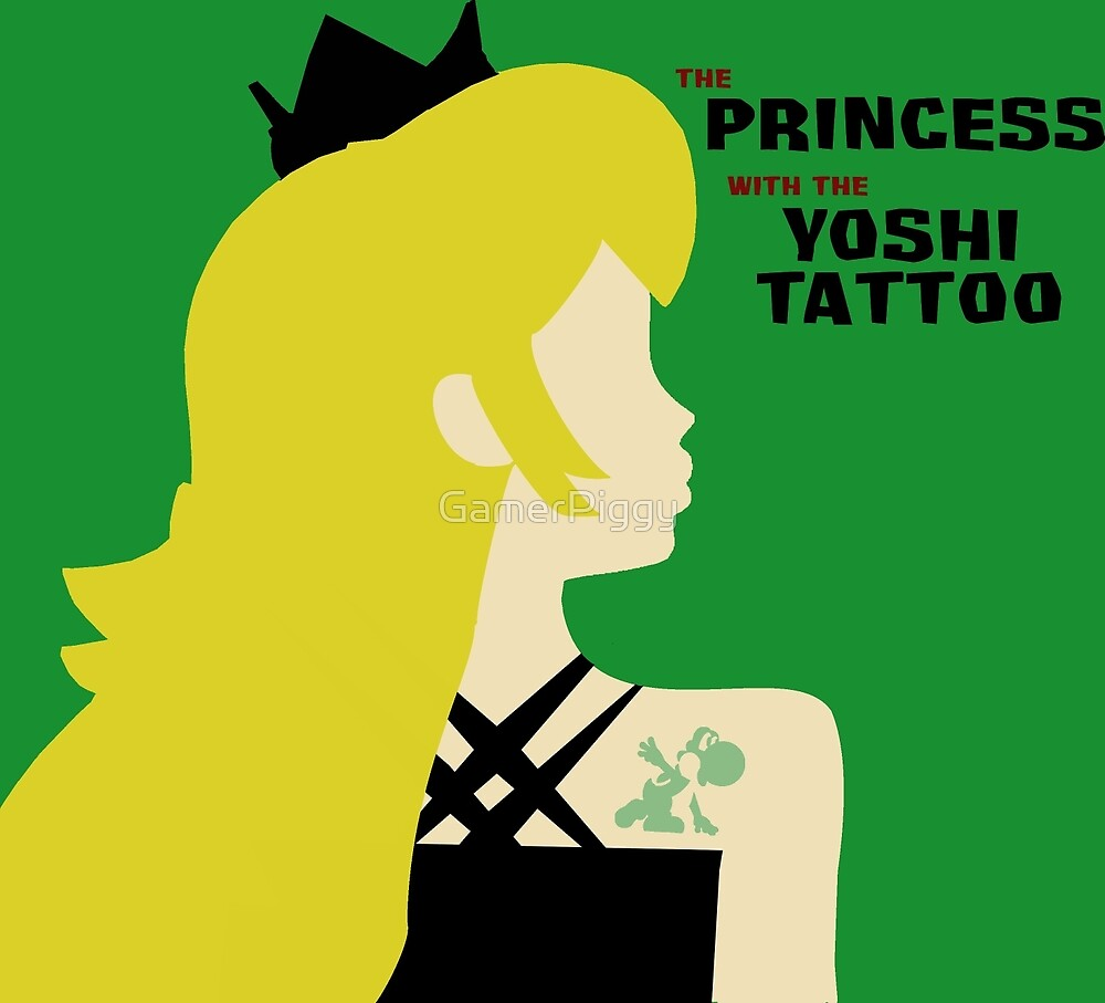 The Princess with the Yoshi Tattoo by GamerPiggy