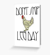 Don't skip leg day Greeting Card