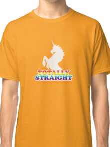Totally Straight Classic T-Shirt