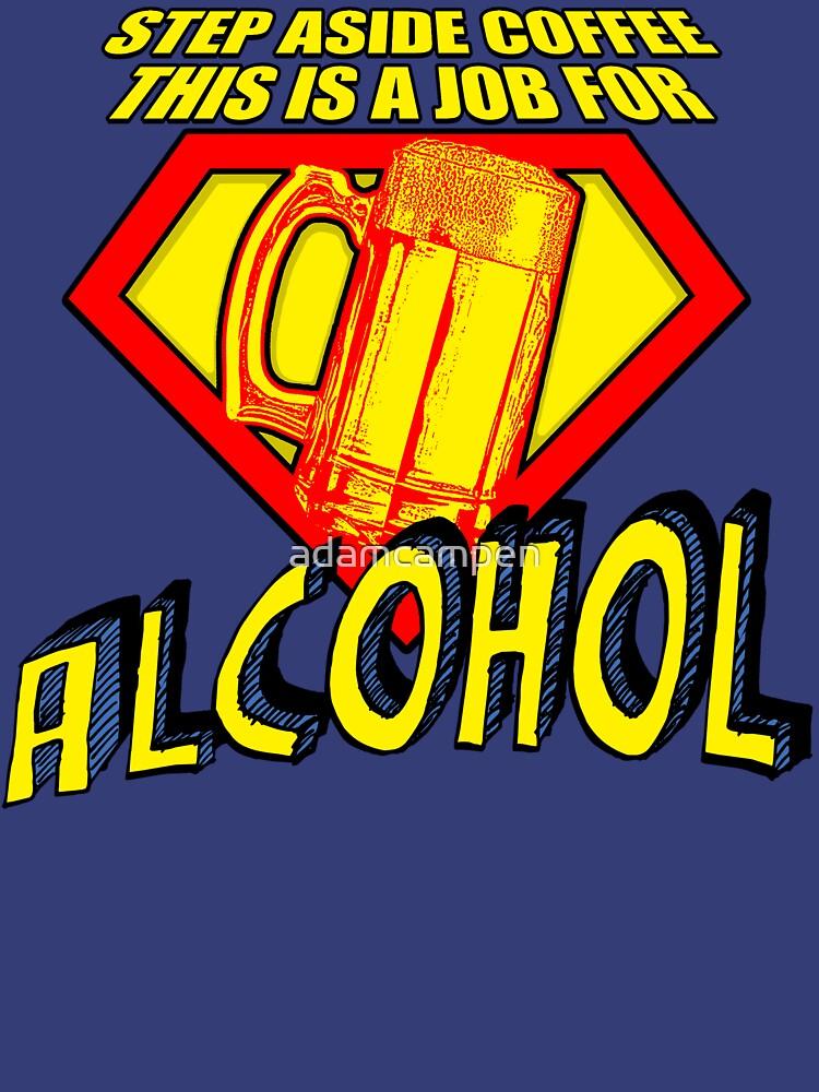 SUPER ALCOHOL by adamcampen
