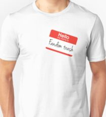 Hello my name is 'Fandom Trash' T-Shirt