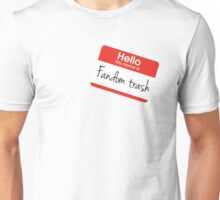 Hello my name is 'Fandom Trash' Unisex T-Shirt