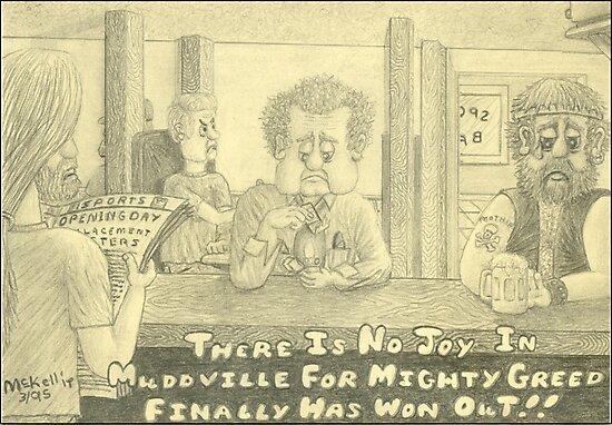Mudville Greed by Michael McKellip