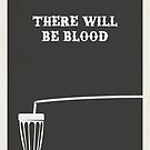 There Will Be Blood by Matt Owen