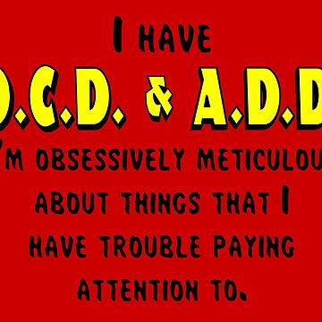OCD & ADD - Black/Yellow by BlueEyedDevil