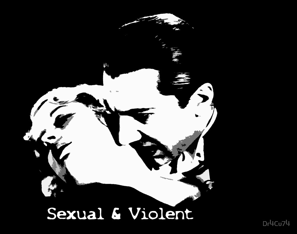 Sexual & Violent  by Dr4Cu74