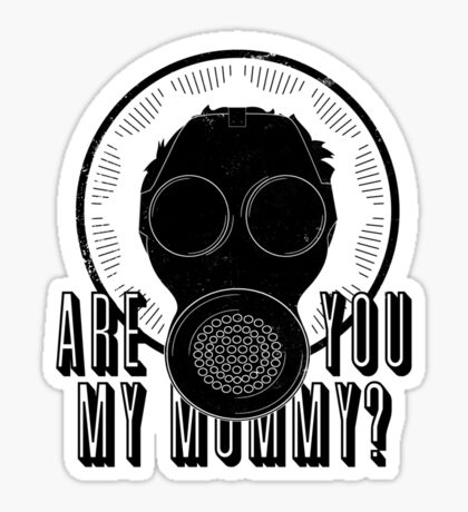 Are You My Mummy? (Alternate Text) Sticker