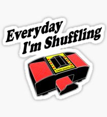 Everyday I'm Shuffling Sticker