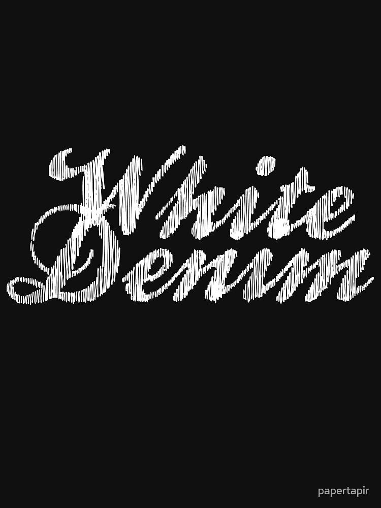 White Denim, White Ink by papertapir