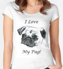I Love My Pug! T-Shirt or Hoodie Women's Fitted Scoop T-Shirt