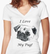 I Love My Pug! T-Shirt or Hoodie Women's Fitted V-Neck T-Shirt