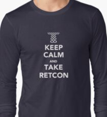 Keep Calm and Take Retcon Long Sleeve T-Shirt
